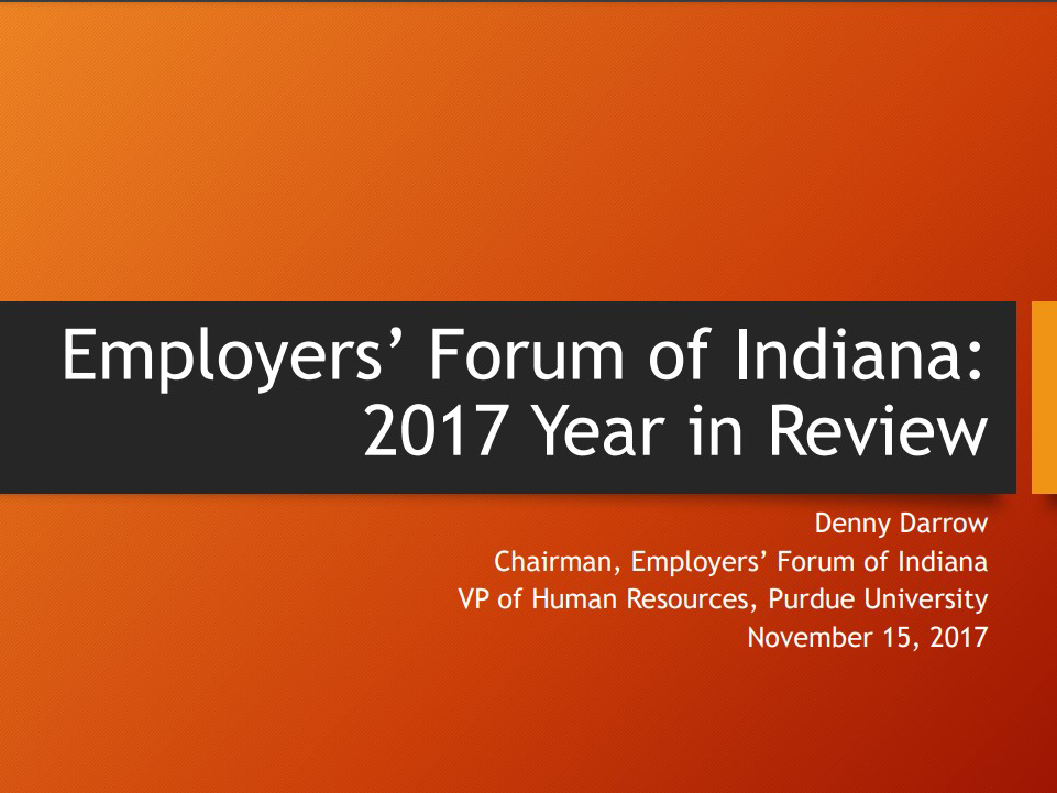 Employers' Forum of Indiana 2017 Year in Review presentation
