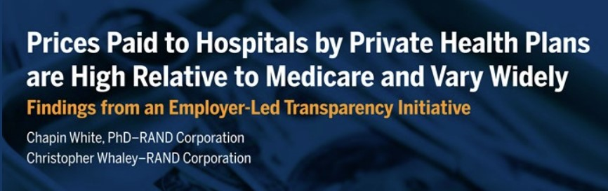 Prices Paid to Hospitals by Private Health Plans are High Relative to Medicare and Vary Widely