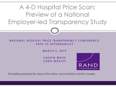 A 4D Hospital Price Scan Preview of a National Employer led Transparency Study presentation title slide by Chapin White and Chris Whaley