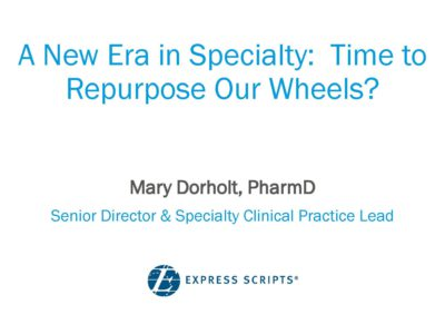 A New Era in Specialty Drugs presentation title slide by Mary Dorholt