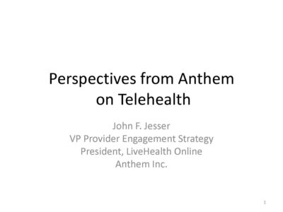 Anthem Perspective on Telemedicine presentation title slide by John Jesser
