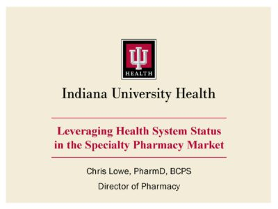 Leveraging Health System Status in Specialty Pharmacy Market presentation title slide by Chris Lowe