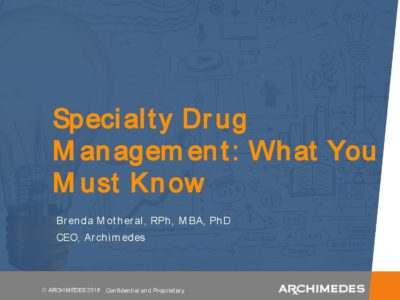 Specialty Pharmacy Archimedes presentation title slide by Brenda Motheral
