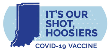 It's Our Shot Hoosiers - COVID-19 Vaccine